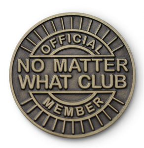 Official No Matter What Club Membership Coin